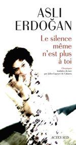 Vente EBooks : Le silence même n'est plus à toi  - Asli Erdogan