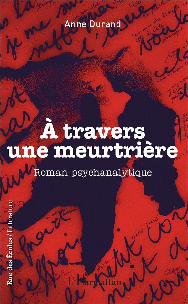 à travers une meurtrière ; roman psychanalytique