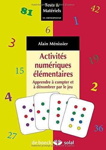 Activités numériques élémentaires ; apprendre à compter et à dénombrer par le jeu
