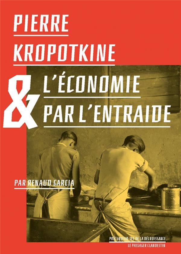 Pierre Kropotkine et l'économie par l'entraide