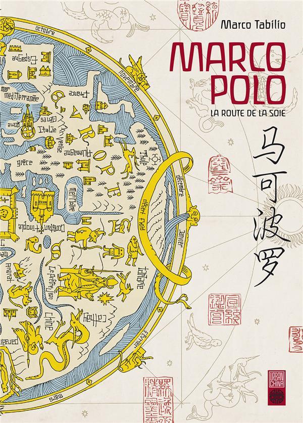 Marco Polo ; la route de la soie