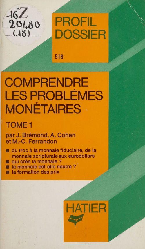 Comprendre les problemes monetaires 1