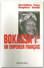 Bokassa 1er ; un empereur français