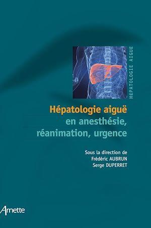 Hepatologie aigue en anesthesie, reanimation, urgence