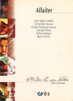 Vente EBooks : Allaiter - 1001 bb n°23  - Patrick Ben Soussan - Claude-Suzanne DIDIERJEAN-JOUVEAU - Anne AUBERT-GODARD