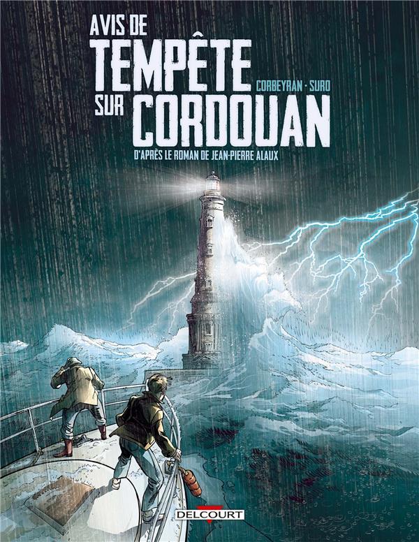 Une aventure de Séraphin Cantarel T.1 ; avis de tempête sur Cordouan