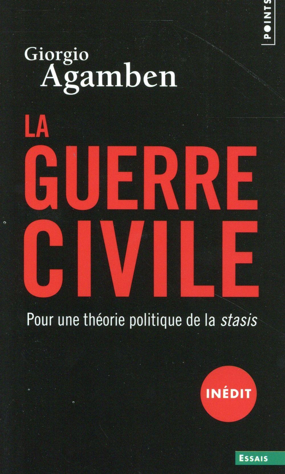 La guerre civile ; pour une théorie politique de la stasis