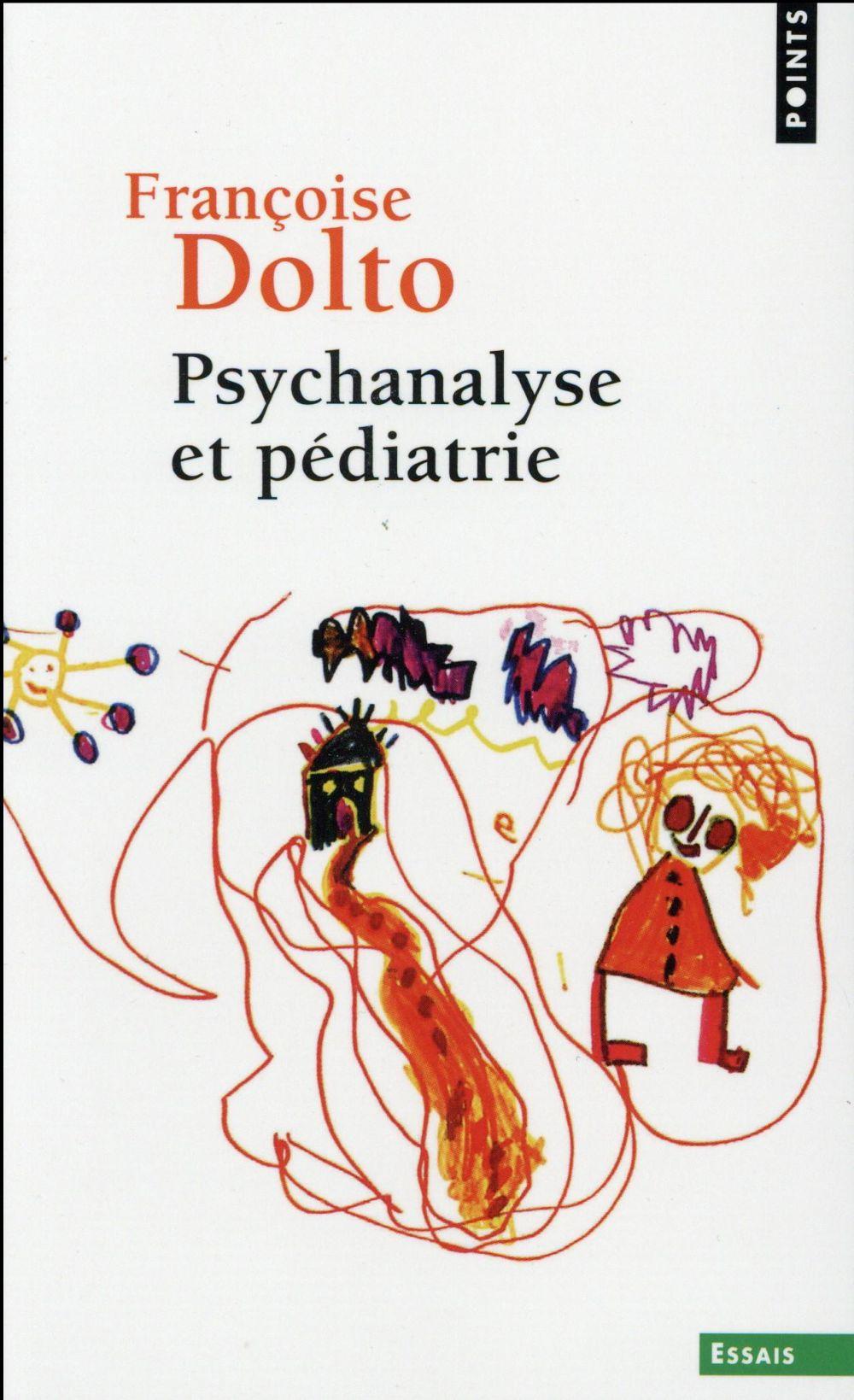 Psychanalyse et pédiatrie ; les grandes notions de la psychanalyse ; seize observations d'enfants