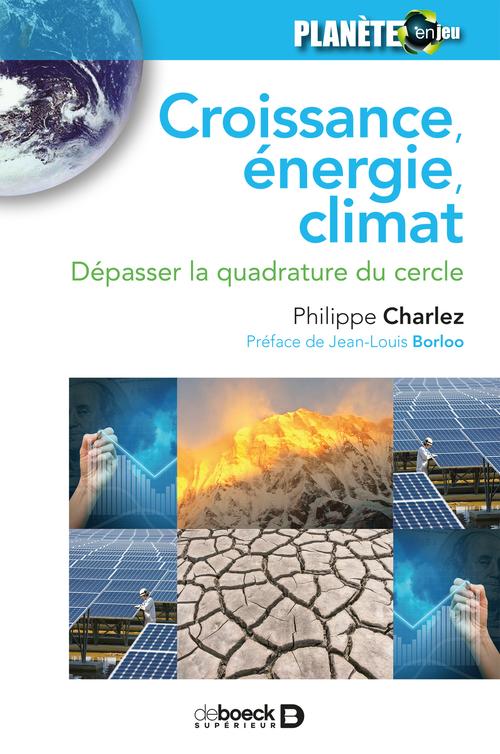 Croissance, énergie, climat ; dépasser la quadrature du cercle