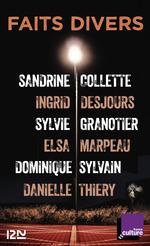 Vente Livre Numérique : Faits divers  - Sylvie Granotier - Danielle Thiéry - Sandrine Collette - Elsa MARPEAU - Dominique Sylvain - Ingrid Desjours