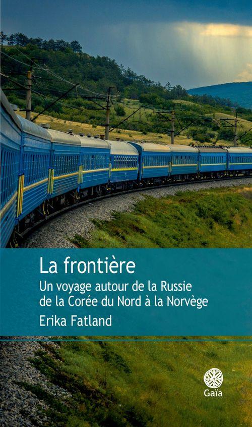 La frontière  - Erika Fatland