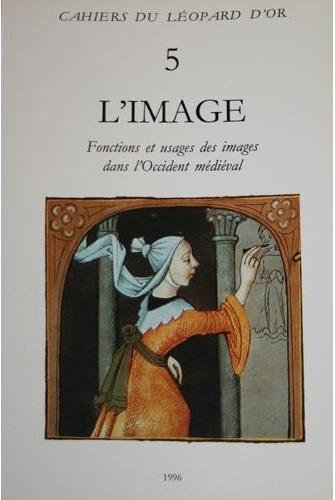 L'image ; fonctions et usages des images dans l'Occident médiéval