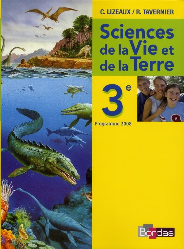 Sciences et vie de la terre ; 3ème ; manuel (édition 2008)