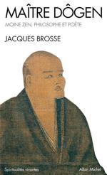Maître Dôgen ; moine zen, philosophe et poète