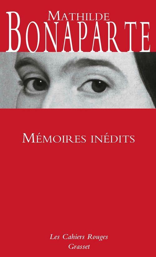 Mémoires inédits  - Princesse Mathilde Bonaparte