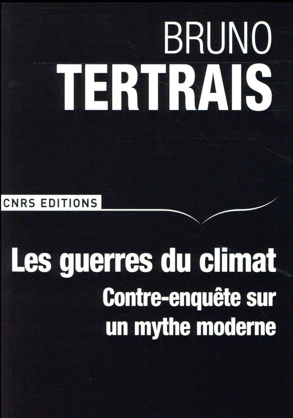 les guerres du climat ; contre-enquête sur un mythe moderne