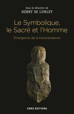 Vente EBooks : Le Symbolique, le Sacré et l'Homme. Emergence de la transcendance  - Henry de Lumley