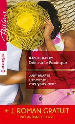 Vente Livre Numérique : Défi sur le Pacifique - L'inconnu aux yeux azur - Sous le charme d'une héritière  - Judy Duarte - Allison Leigh - Rachel Bailey