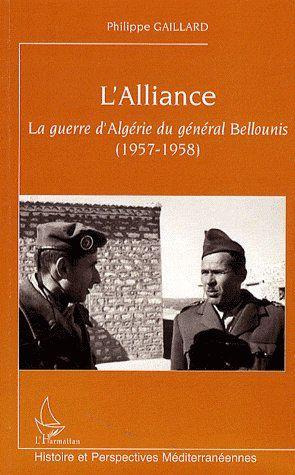 L'alliance ; la guerre d'Algérie du général Bellounis (1957-1958)