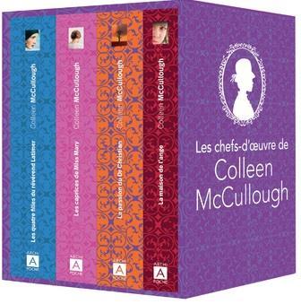 Les chefs-d'oeuvre de Colleen McCullough ; les quatre filles du Révérend Latimer, la passion du Docteur Christian, les caprices de Miss Mary, la maison de l'ange