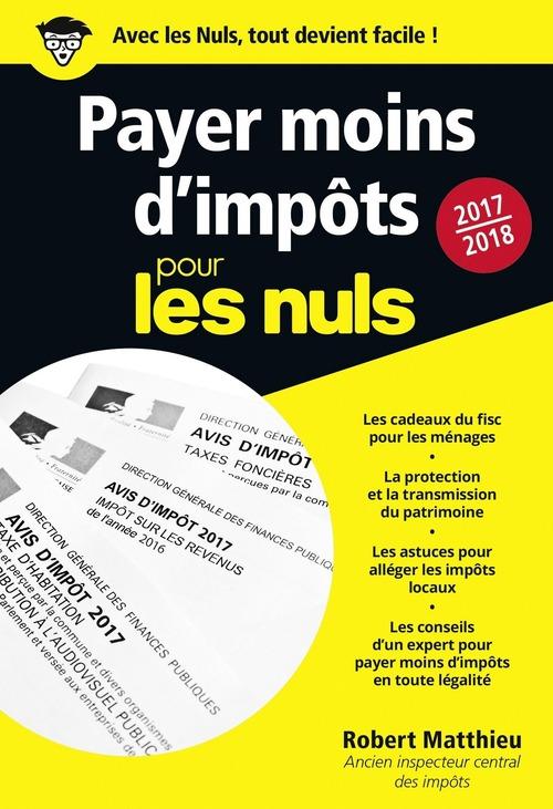 Payer moins d'impôt pour les nuls (édition 2017/2018)