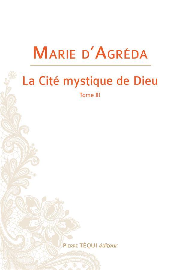 LA CITE MYSTIQUE DE DIEU T.3