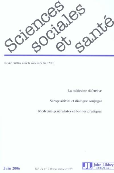 Revue sciences sociales et sante. volume 24 n 2 la medecine defensive seropositivite et dialogue con