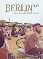 Berlin 2.0  - Mathilde Ramadier - Alberto Madrigal