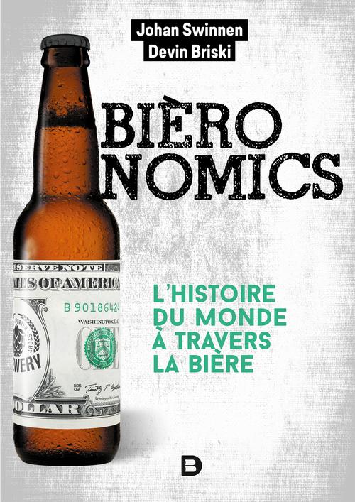 Bièronomics ; l'histoire du monde à travers la bière