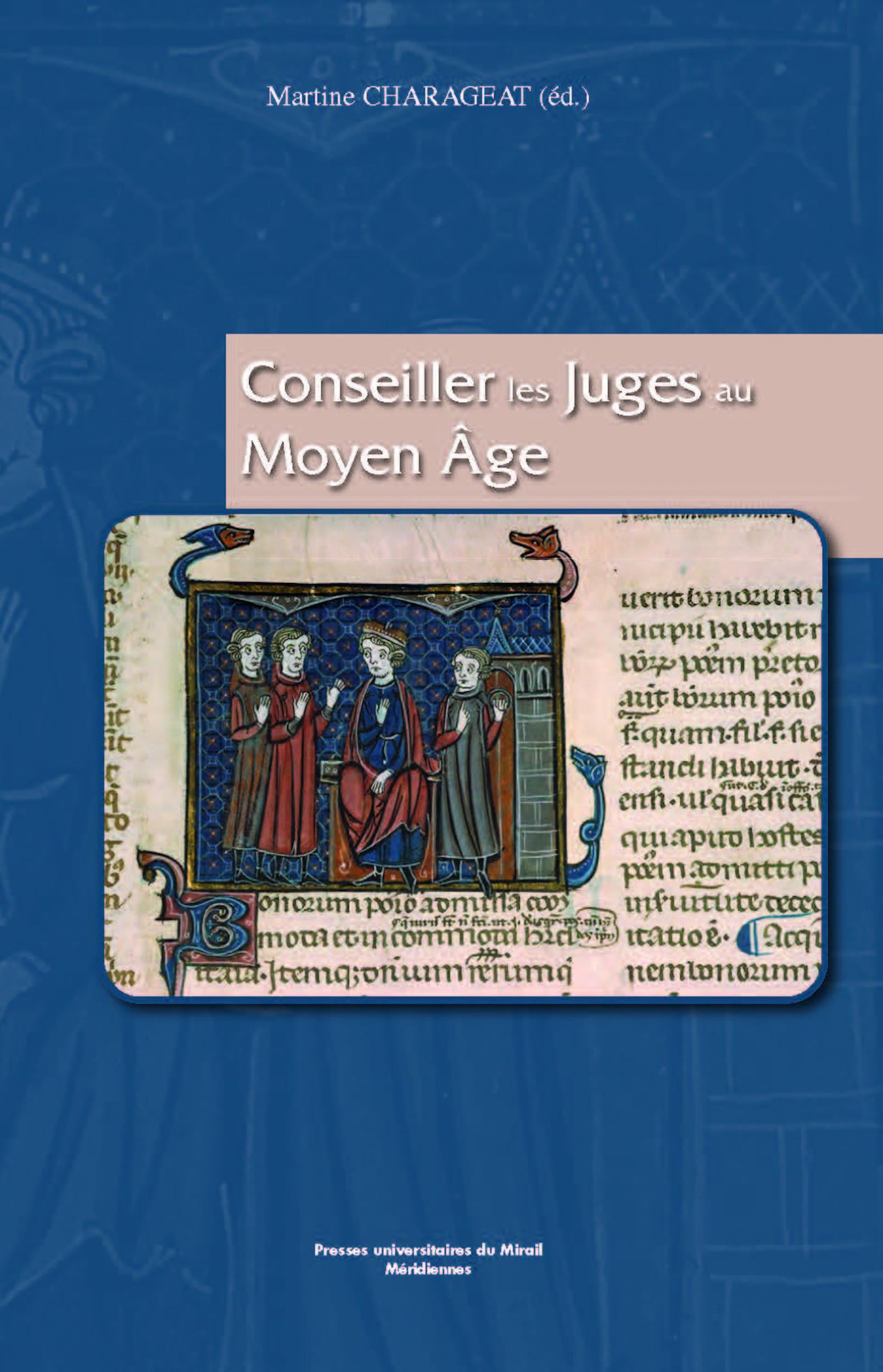 Conseiller les juges au Moyen Âge  - Martine Charageat