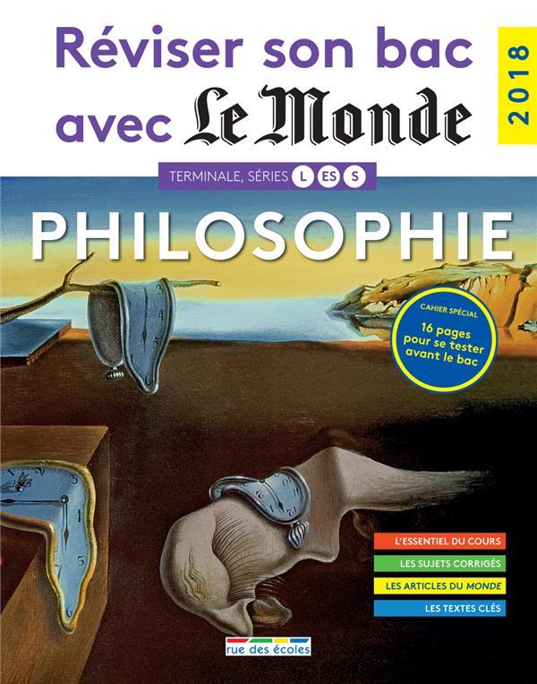 REVISER SON BAC AVEC LE MONDE ; philosophie ; terminales L, ES, S (édition 2018)
