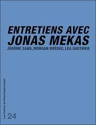 Entretiens avec Jonas Mekas ; Jérôme Sans, Morgan Boédec, Léa Gauthier