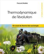 """Couverture de Thermodynamique De L'Evolution """"Un Essai De Thermo-Biosociologie"""""""