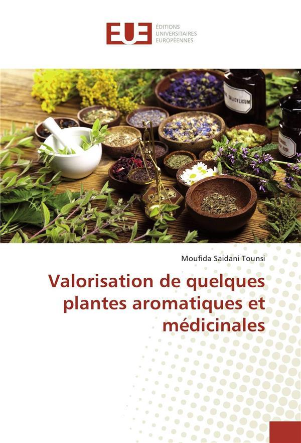 Valorisation De Quelques Plantes Aromatiques Et Medicinales