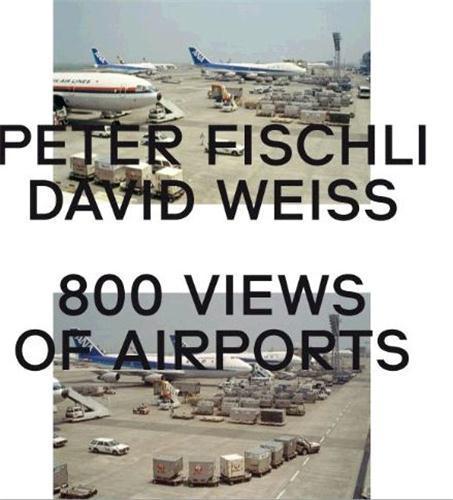 Peter fischli & david weiss: 800 views of airports