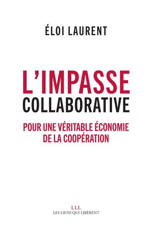 L'impasse collaborative ; pour une véritable économie de la collaboration