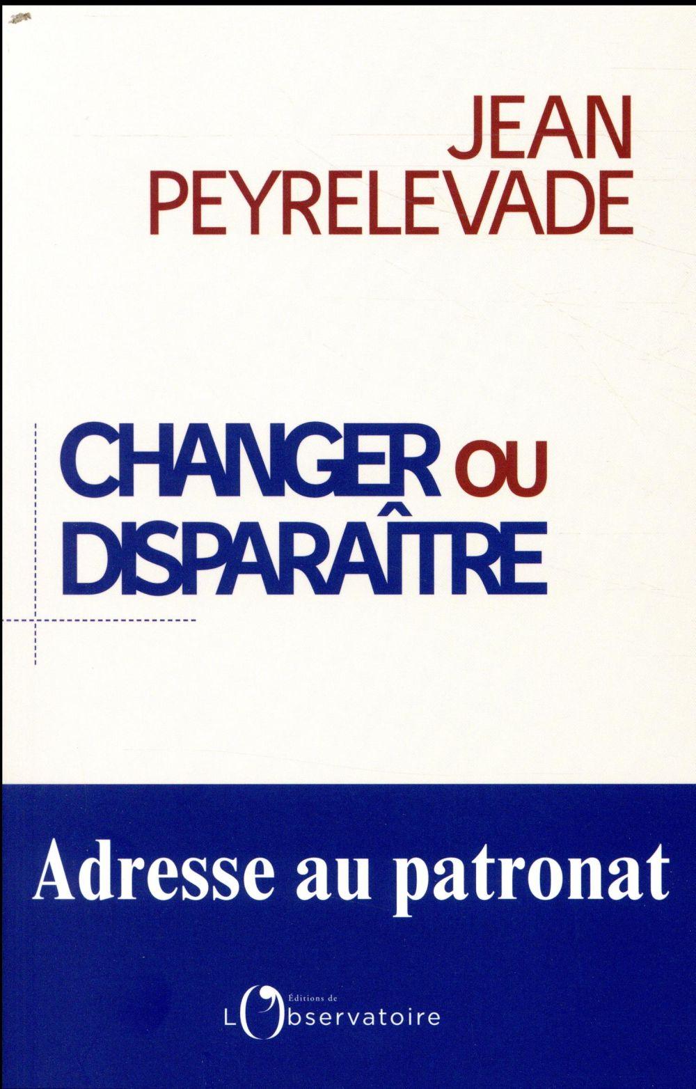 Changer ou disparaître ; adresse au patronat