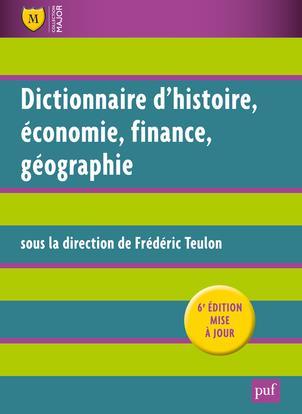 Dictionnaire D'Histoire, Economie, Finance, Geographie (6e Edition