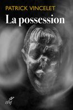 La possesion  - Patrick Vincelet