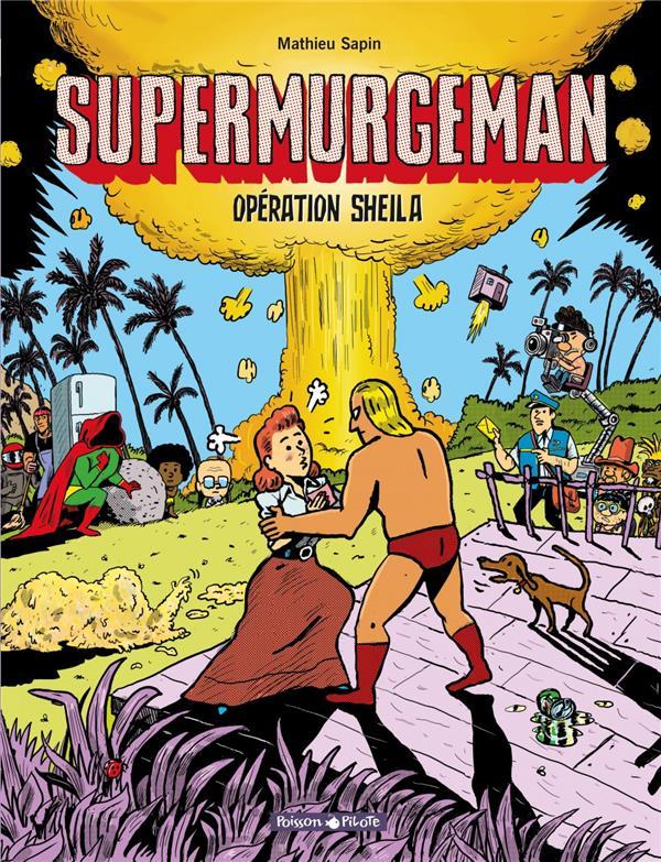 Supermurgeman T.4 ; opération Sheila