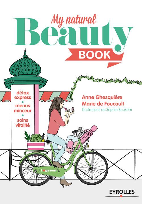 My natural beauty book ; détox express, menus minceur, soins vitalité