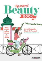 Vente Livre Numérique : My Natural Beauty Book  - Marie de Foucault - Anne Ghesquière