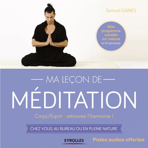 Ma leçon de méditation ; corps / esprit : trouvez l'harmonie !