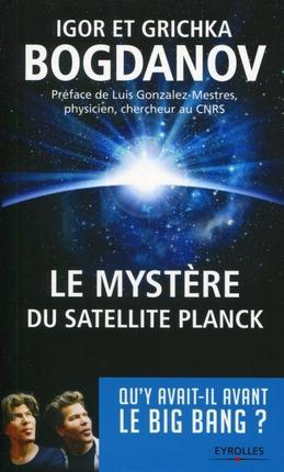 Le mystère du satellite Planck ; qu'y avait-il avant le Big Bang ?