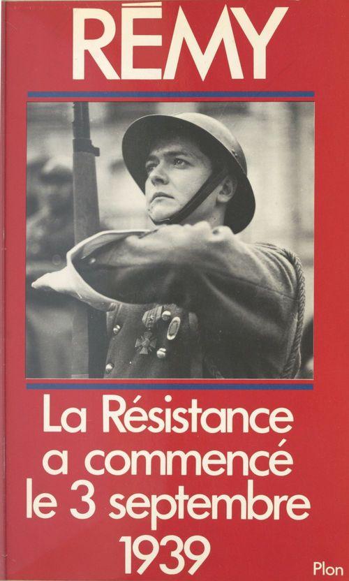 La Résistance française a commencé le 3 Septembre 1939  - Colonel Rémy