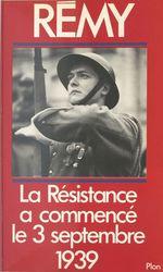 La Résistance française a commencé le 3 Septembre 1939