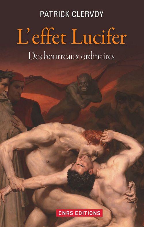 L'effet Lucifer ; des bourreaux ordinaires
