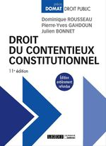 Vente Livre Numérique : Droit du contentieux constitutionnel - 11e édition  - Pierre-Yves Gahdoun - Dominique Rousseau - Julien Bonnet