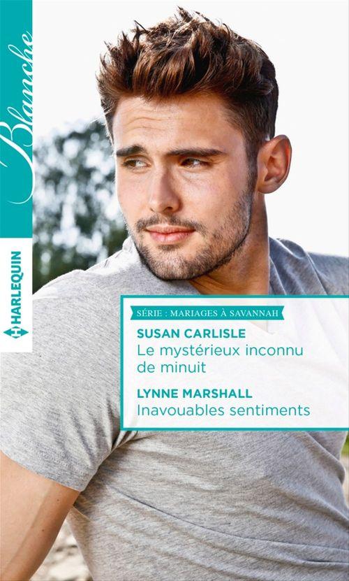 Vente Livre Numérique : Le mystérieux inconnu de minuit - Inavouables sentiments  - Lynne Marshall  - Susan Carlisle
