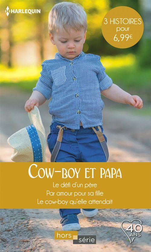 Cow-boy et papa; le défi d'un père, par amour pour sa fille, le cow-boy qu'elle attendait